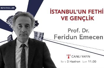 İstanbul'un Fethini Prof. Dr. Feridun Emecen'den Dinledik