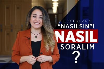 Çocuklarımızla etkili iletişim kurabilmek için sorularımızı NASIL soralım?